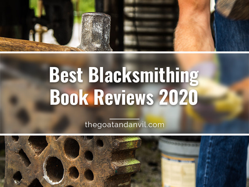 Best Blacksmithing Book Reviews 2020